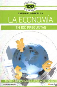 La econom?a en 100 preguntas / The Economy in 100 Questions
