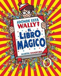 ?D?nde est? Wally? El libro m?gico / Where's Waldo? The Wonder Book