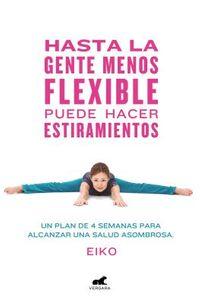 Hasta la gente menos flexible puede hacer estiramientos / Even the Stiffest People Can Do the Splits