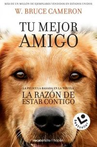 La raz?n de estar contigo / A Dog's Purpose