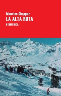 La alta ruta / The High Route