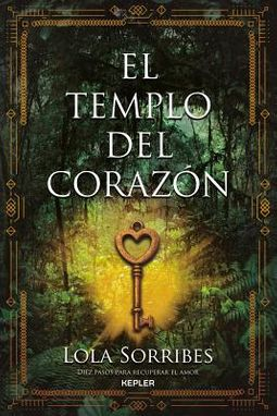 El templo del coraz?n / The Temple of the Heart