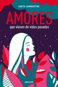 Amores que vienen de vidas pasadas / Loves that Come from Past Lives