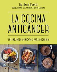 La cocina antic?ncer / The Anticancer Diet