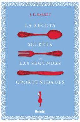 La receta secreta de las segundas oportunidades / The Secret Recipe For Second Chances