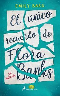 El ?nico recuerdo de Flora Banks / The One Memory of Flora Banks