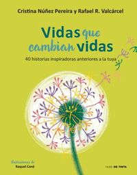 Vidas que cambian vidas/ Lives that Change Lives