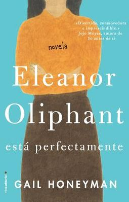 Eleanor Oliphant esta perfectamente / Eleanor Oliphant is Completely Fine