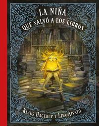 La ni?a que salv? a los libros/ The Girl Who Wanted to Save the Books