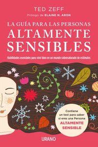 La gu?a para las personas altamente sensibles / The Highly Sensitive Person's Survival Guide