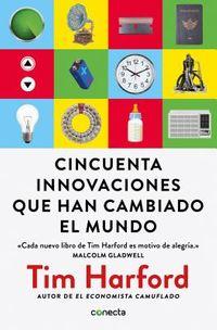 Cincuenta innovaciones que han cambiado el mundo/ Fifty Inventions That Shaped the Modern Economy