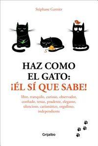 Haz como el gato/ How to Think Like a Cat