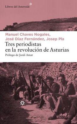 Tres periodistas en la revoluci?n de Asturias