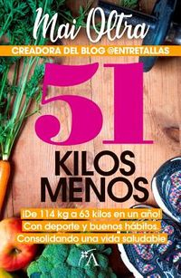 51 kilos menos / 51 Kilos Less