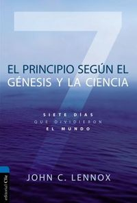El principio seg?n G?nesis y la ciencia / The Beginning According to Genesis and Science