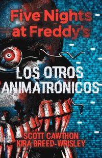 Los Otros Animatronicos / The Twisted Ones