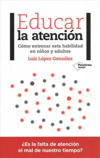 Educar la atenci?n/ Teaching Attention