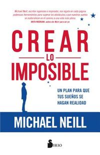Crear Lo Imposible / Creating The Impossible