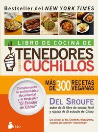 Libro de cocina de tenedores sobre cuchillos / Forks over Knives - The Cookbook