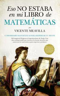 Eso no estaba en mi libro de matem?ticas / That Was Not in My History of Mathematics Book