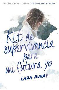 Kit de supervivencia para mi futura yo /The Memory Book