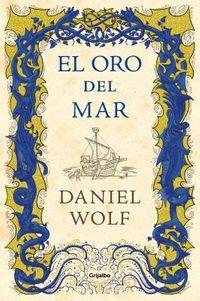 El oro del mar/ The Gold of the Sea