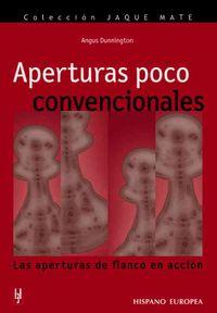 Aperturas poco convencionales / Unconventional Openings
