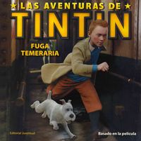Fuga temeraria / Tintin's Daring Escape