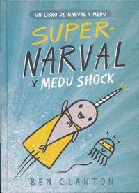 Super-Narval y Medu Shock / Super Narwhal and Jelly Jolt