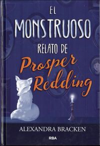 El Monstruoso Relato De Prosper Redding / The Dreadful Tale of Prosper Redding