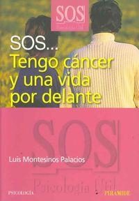 SOS... tengo cancer y una vida por delante/ SOS... I Have Cancer and a Life Ahead of Me