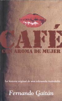 Cafe Con Aroma De Mujer
