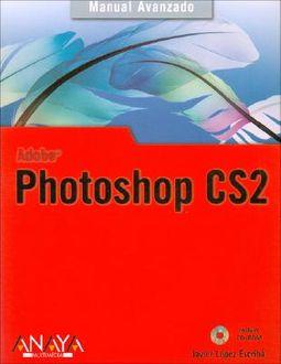 Manual Avanzado de Photoshop CS2/ Advanced Manual of Photoshop CS2