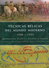Tecnicas belicas del mundo moderno 1500-1763/ Fighting Techniques of the Early Modern World 1500-1763