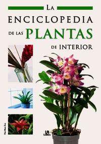 La enciclopedia de las plantas de interior/ The houseplants encyclopedia