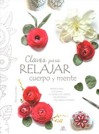 Claves para relajar cuerpo y mente/ Tips for Relaxing Your Body and Your Mind