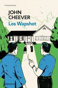 Los Wapshot/ The Wapshot Chronicle