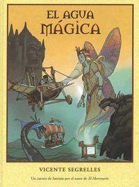 El Agua Magica/ Magic Water