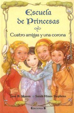 Escuela de Princesas, Cuatro Amigas Y Una Corona / Princess School, If the Shoe Fits