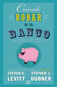 Cuando robar un banco / When to Rob a Bank