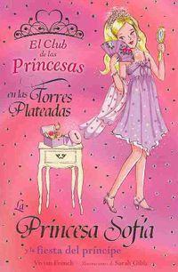 La princesa Sofia y la fiesta del principe/ Princess Sophia and the Prince's Party