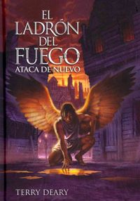 El ladron del fuego ataca de nuevo / The Fire Thief Fights Back