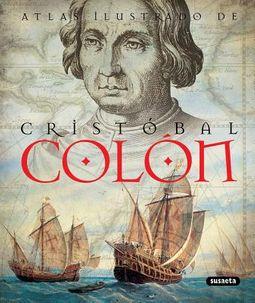 Atlas ilustrado de Cristobal Colon / Illustrated Atlas of Christopher Columbus