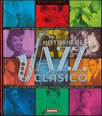 Historia del jazz cl?sico / History of classical jazz