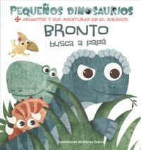 Bronto busca a pap?/ Bronto Looks for His Dad