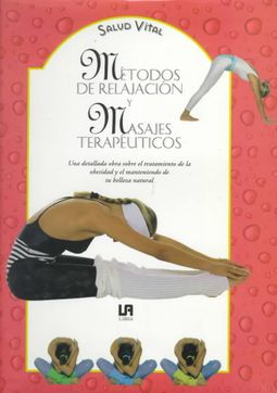 Metodos de relajacion y masajes terapeuticos / Methods of Relaxation and Therapeutic Massage