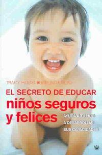 El Secreto De Educar Ninos Seguros Y Felices/secrets Of The Baby Whisperer For Toddlers