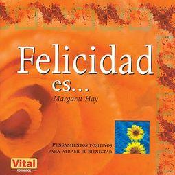 Felicidad es... / Happiness is...