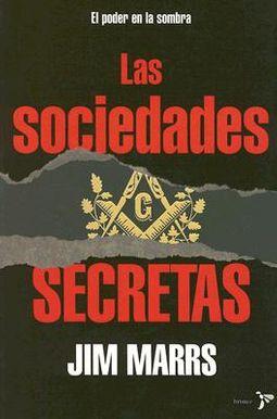 Las Sociedades Secretas / the Secret Societies by Marrs, Jim