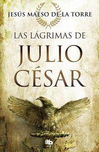 Las l?grimas de Julio C?sar/ The Tears of Julio C?sar